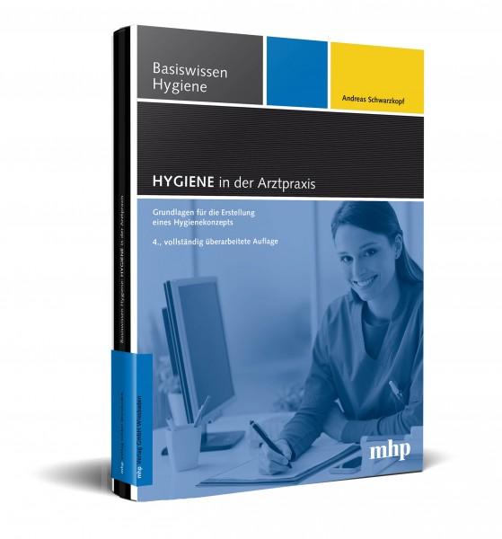 Hygiene in der Arztpraxis - 4., komplett überarbeitete und aktualisierte Ausgabe